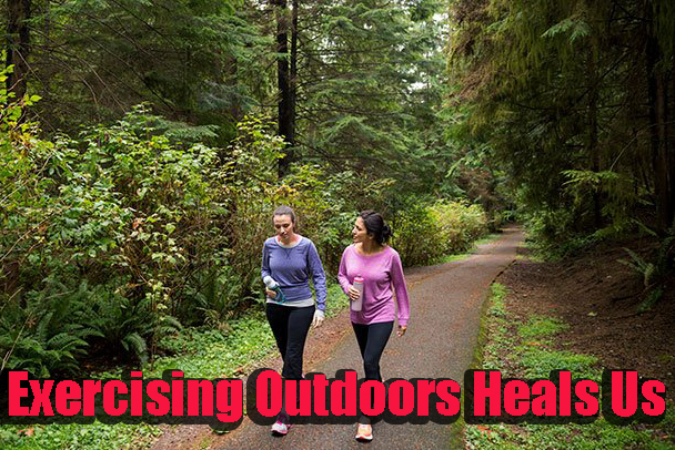 Exercising Outdoors Heals Us